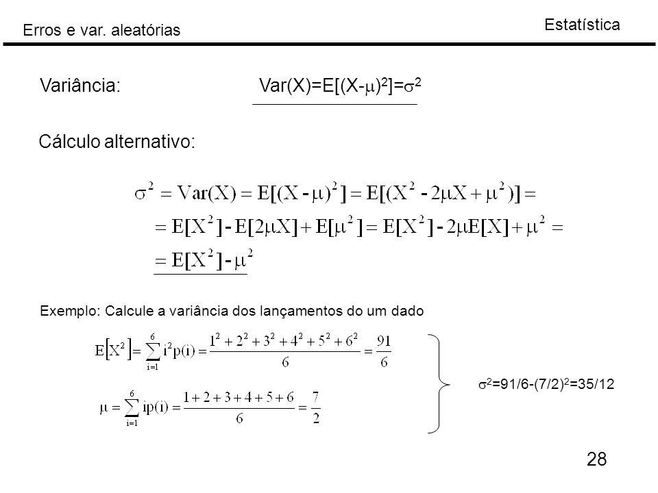 Variância: Var(X)=E[(X-m)2]=s2